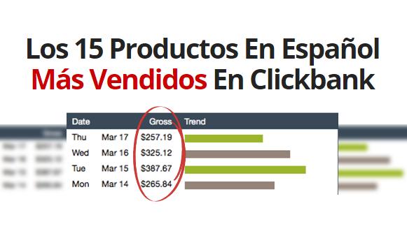 Los 15 productos en espa ol m s vendidos en clickbank - Articulos mas vendidos ...
