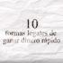 10 Formas Legales Para Ganar Dinero Rápido