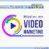 Master En Video Marketing ¿Será El Curso Que Realmente Te Hará Ganar Dinero? Descubrámoslo